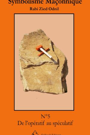 Symbolisme Maçonnique – De l'opératif au spéculatif