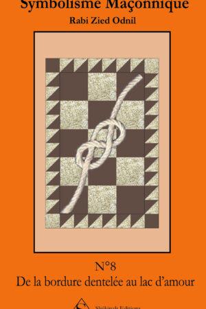 Symbolisme Maçonnique – De la bordure dentelée au lac d'amour