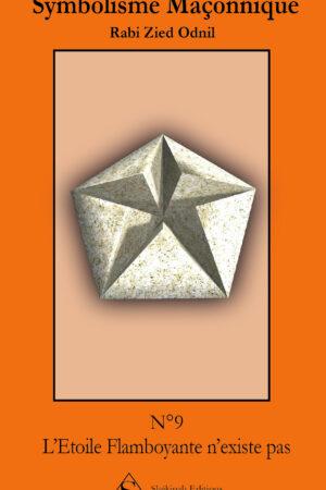 Symbolisme Maçonnique – L'étoile Flamboyante n'existe pas.