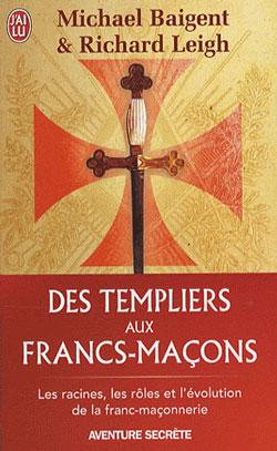 [Occasion] Des Templiers aux francs-maçons - Baigent Michael ; Leigh Richard ; Derblum Corine