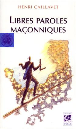 [Occasion] Libres paroles maçonniques - Caillavet Henri ; Quillardet Jean-Michel